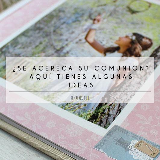 portada comuniones - ¿SE ACERCA SU COMUNIÓN? AQUÍ TIENES ALGUNAS IDEAS.